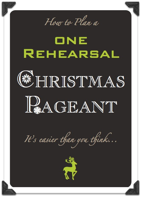How to Plan a 1 Rehearsal Christmas Pageant