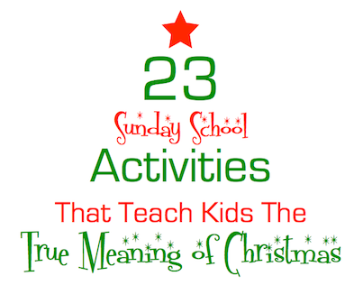 Christmas Sunday School Lessons, Crafts, Activities, Games, and More