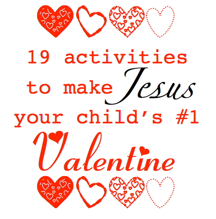 make jesus your childs valentine