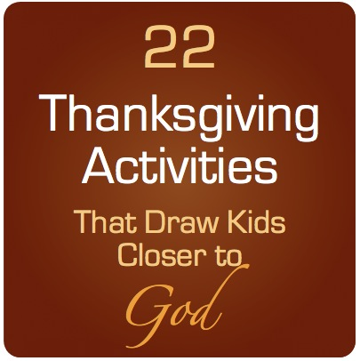 22 Thanksgiving Activities that Draw Kids Closer to God